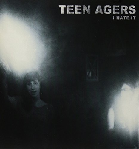 Teen Agers I Hate It