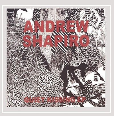 Shapiro Andrew Quiet Kissing Ep