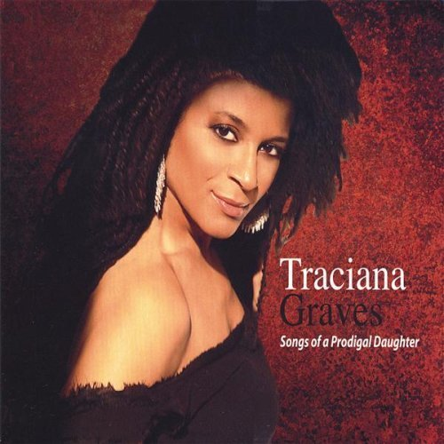 Graves Traciana Songs Of A Prodigal Daughter