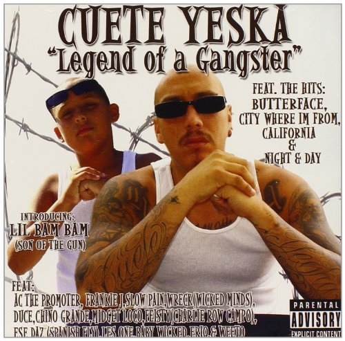 Cuete Yeska Legend Of A Gangster Explicit Version