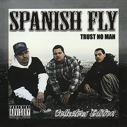 Spanish Fly Trust No Man Explicit Version