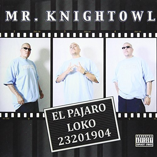 Mr. Knightowl El Pajaro Loko Explicit Version