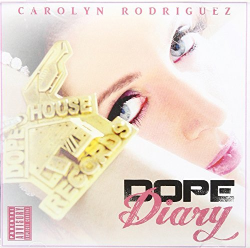 Carolyn Rodriguez Dope Diary Explicit Version