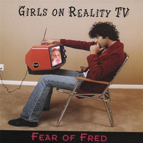 Fear Of Fred Girls On Reality Tv