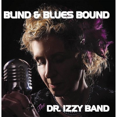 The Dr. Izzy Band Blind & Blues Bound