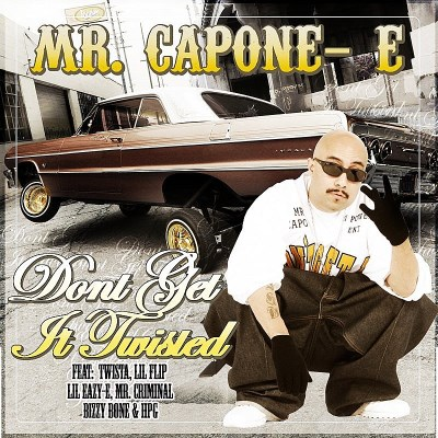 Mr. Capone E Don't Get It Twisted Explicit Version