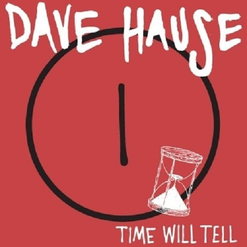 Dave Hause Time Will Tell 7 Inch Single