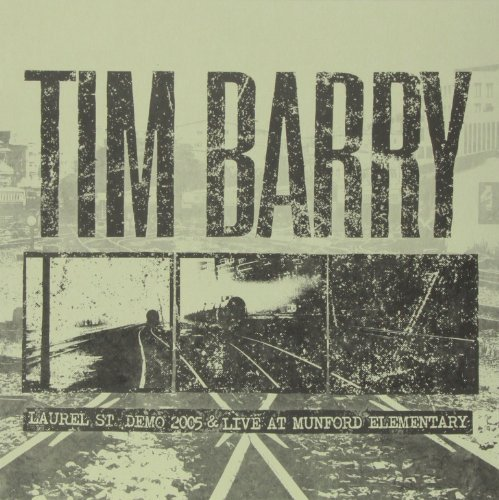 Tim Barry Laurel St. Demo 2005 & Live At Laurel St. Demo 2005 & Live At