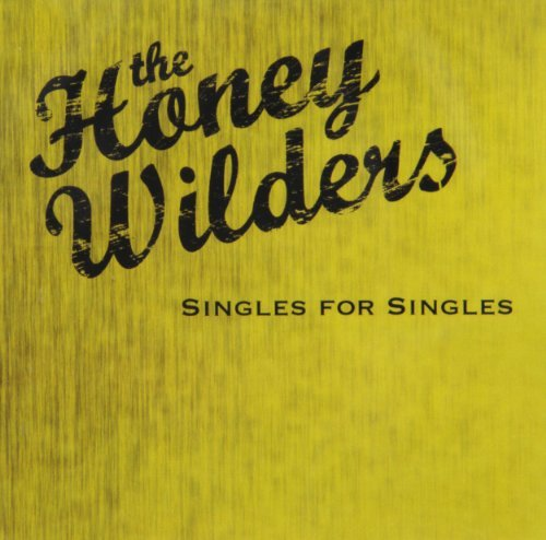 Honey Wilders Singles For Singles