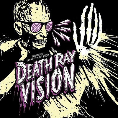 Death Ray Vision Get Lost Or Get Dead 7 Inch Single