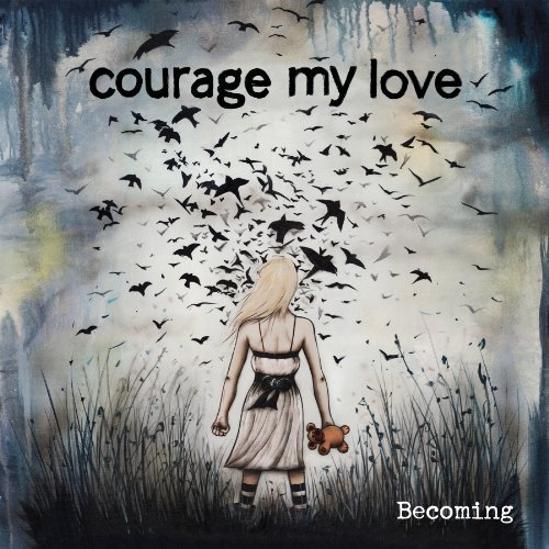 Courage My Love Becoming Import Can