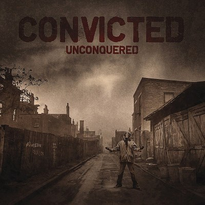 Convicted Unconquered