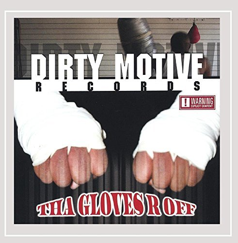 Dirty Motive Records Tha Gloves R Off