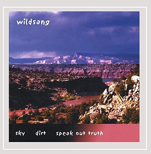 Wildsang Sky Dirt Speak Out Truth