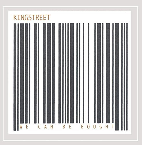 Kingstreet We Can Be Bought