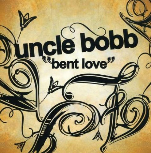 Uncle Bobb Bent Love