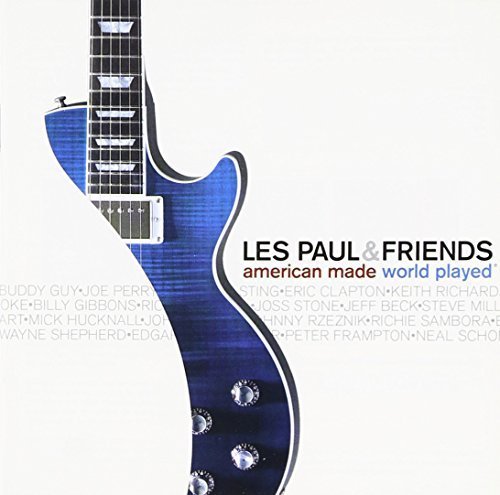 Les & Friends Paul American Made World Played