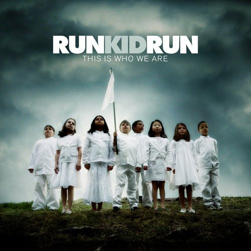 Run Kid Run This Is Who We Are