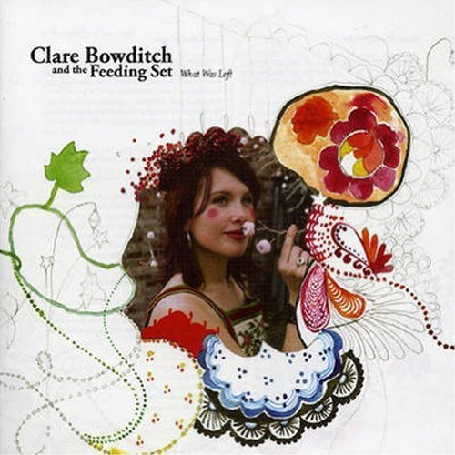 Cla Bowditch & The Feeding Set What Was Left Import Aus Standard Edition