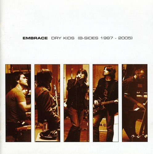 Embrace Dry Kids (b Sides 1997 2005) Import Gbr