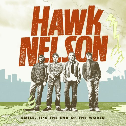 Hawk Nelson Smile It's The End Of The Worl