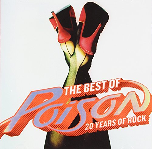 Poison Best Of Poison 20 Years Of Ro