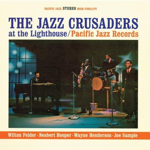 Jazz Crusaders At The Lighthouse