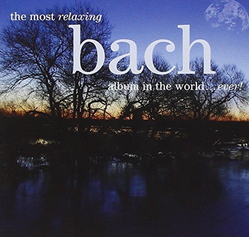 Most Relaxing Bach Most Relaxing Bach 2 CD
