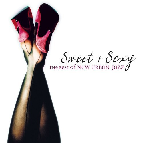 Sweet & Sexy Best Of New Urban Sweet & Sexy Best Of New Urban Beasley Elliot Lorber 2 CD