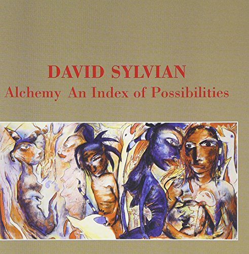 Sylvian David Alchemy Index Of Possibilitie Remastered