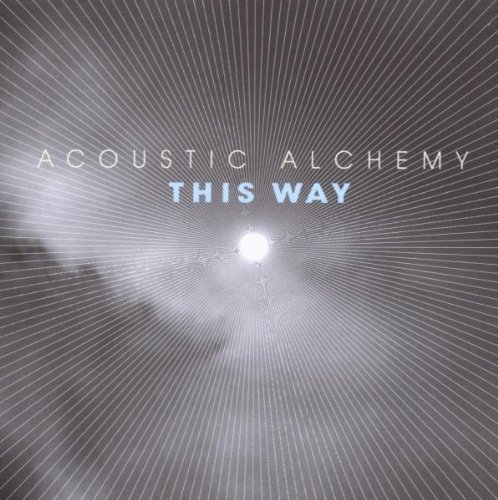 Acoustic Alchemy This Way