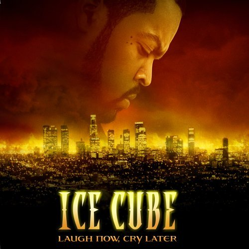 Ice Cube Laugh Now Cry Later Clean Version