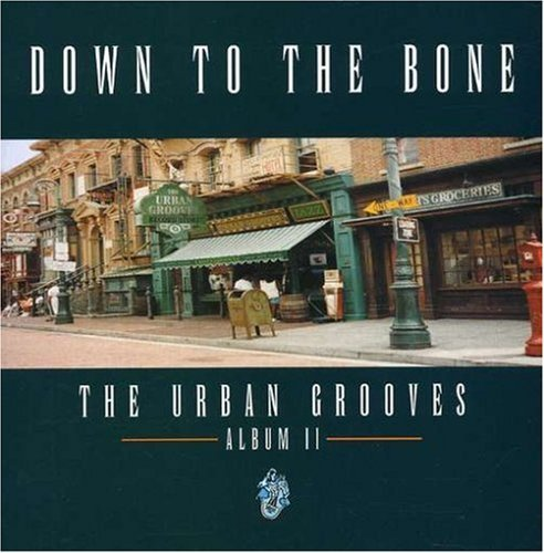 Down To The Bone Urban Grooves