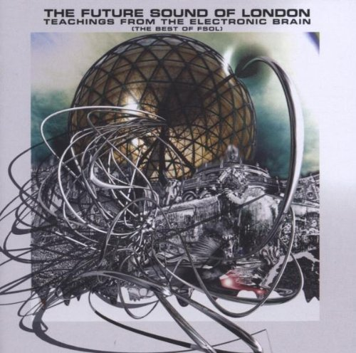 Future Sound Of London Teachings From The Electronic