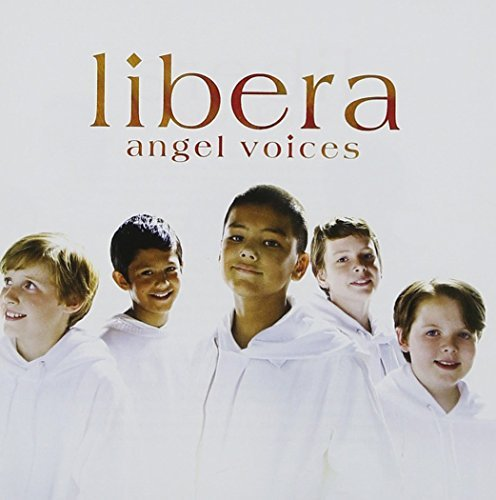 Libera Angel Voices Angel Voices