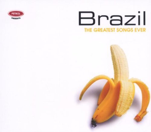 Petrol Presents Brazil Greatest Songs Ever