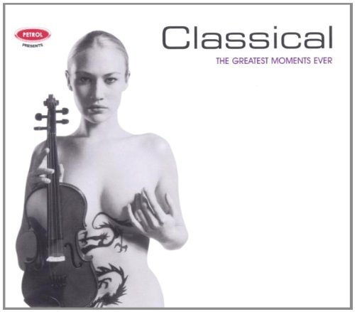 Petrol Presents Greatest Moments Classical