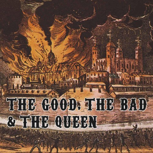 Good The Bad & The Queen Good The Bad & The Queen
