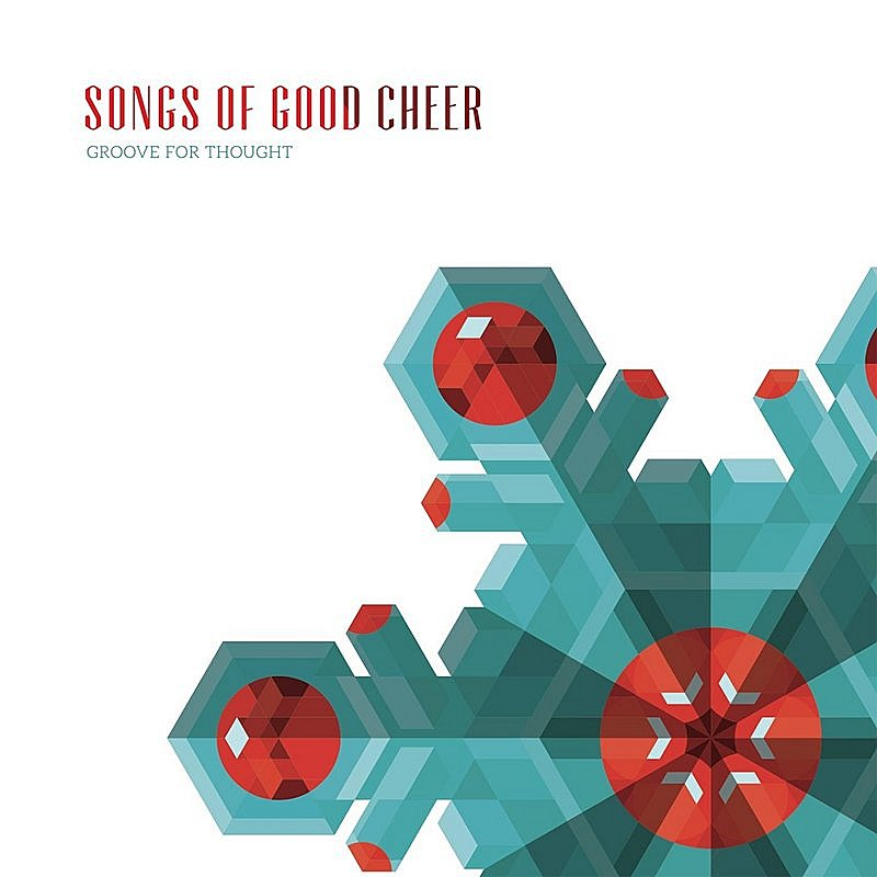 Groove For Thought Songs Of Good Cheer