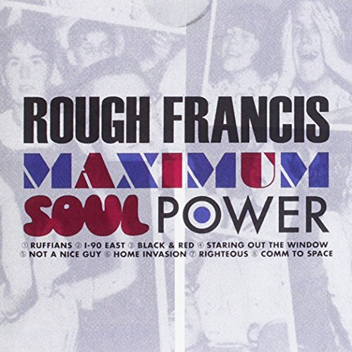 Rough Francis Maximum Soul Power