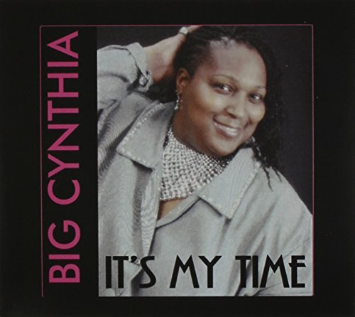 Big Cynthia It's My Time