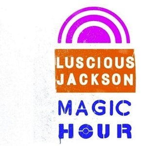 Luscious Jackson Magic Hour