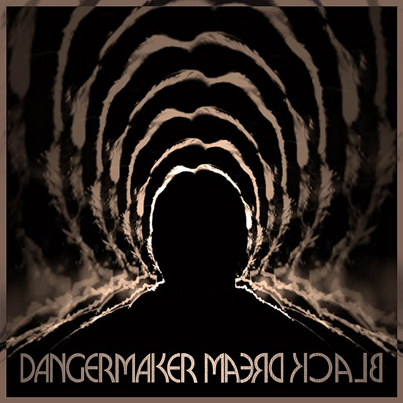 Dangermaker Black Dream
