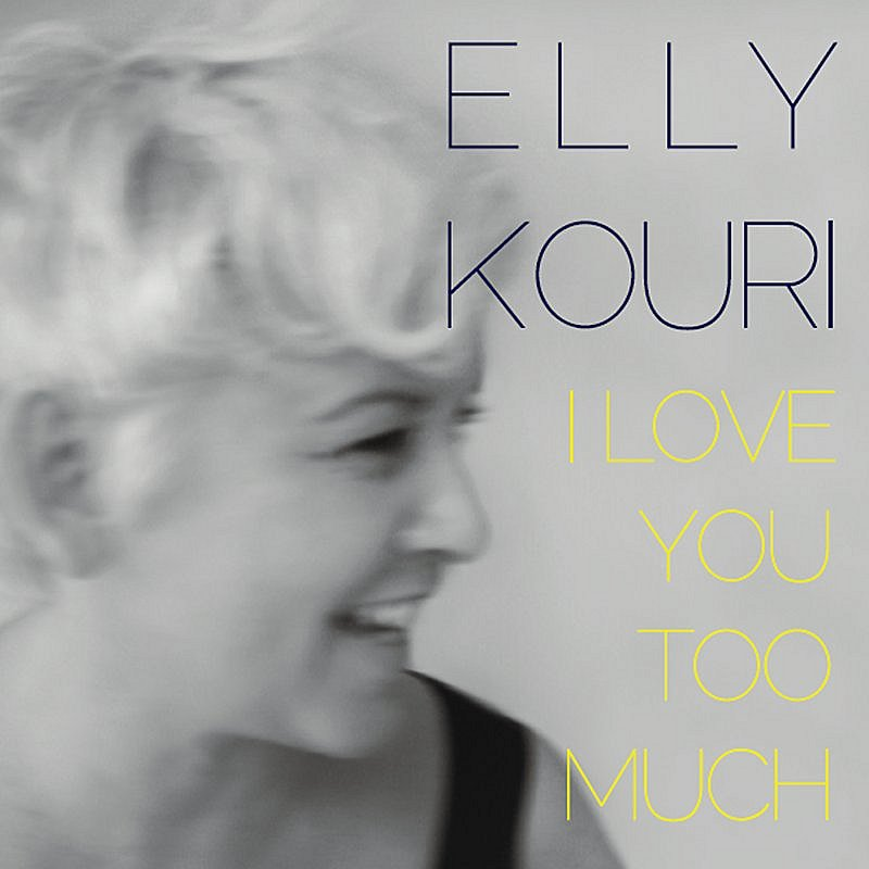 Elly Kouri I Love You Too Much