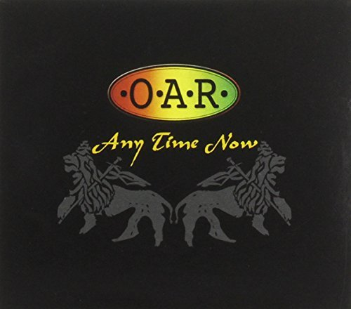 O.A.R. Any Time Now