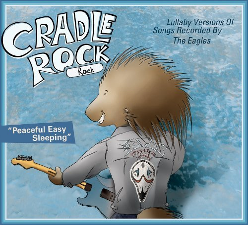 Cradle Rock Lullaby Versions Of The Eagles