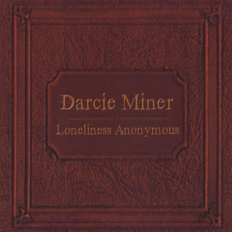 Miner Darcie Loneliness Anonymous