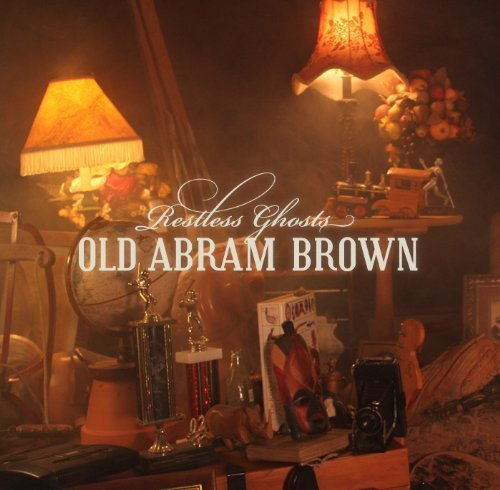 Old Abram Brown Restless Ghosts