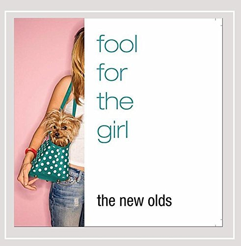 New Olds Fool For The Girl