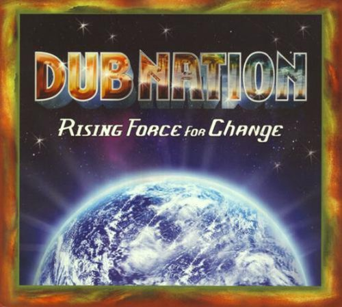 Dub Nation Rising Force For Change